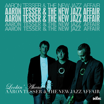AARON TESSER E THE NEW JAZZ AFFAIR